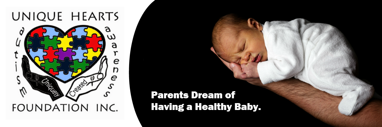 Unique Hearts Foundation - A parents dream of having a healthy baby.